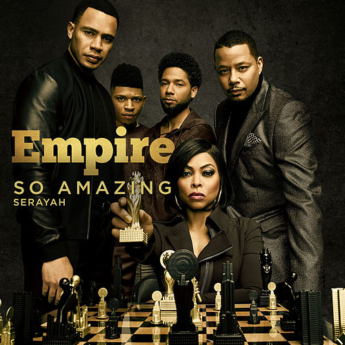 So Amazing (feat. Serayah) von Empire Cast