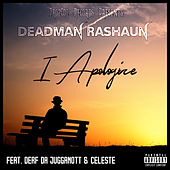 I Apologize by Deadman Rashaun