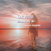 Woman Like Me (Special Instrumental Versions) by Kar Vogue