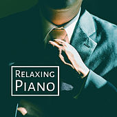 Relaxing Piano – Smooth Jazz Collection, Calming Jazz, Silent Piano Music, Easy Listening von Peaceful Piano