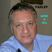 Love Is All by Farley