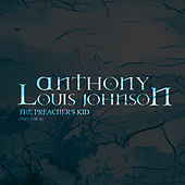 The Preacher's Kid, Pt. 2 of 4 by Anthony Louis Johnson