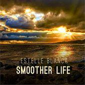 Smoother Life by Estelle Blanca