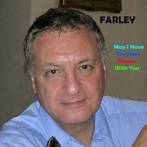 May I Have the Next Dream With You by Farley