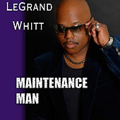 Maintenance Man by LeGrand Whitt