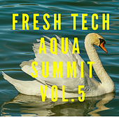 Fresh Tech Aqua Summit Vol.5 von Various