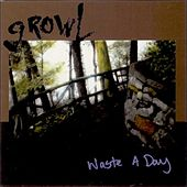 Waste a Day by Growl