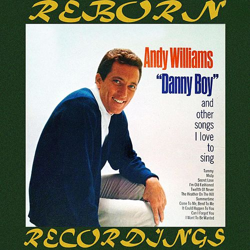 Danny Boy and Other Songs, I Love to Sing (HD Remastered) by Andy Williams