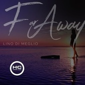 Far Away de Lino Di Meglio