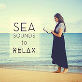 Sea Sounds to Relax – Ocean Waves, Healing Sounds, New Age Relaxation, Easy Listening de Sounds Of Nature