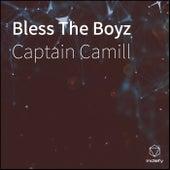 Bless The Boyz von Captain Camill