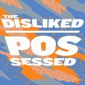 Possessed von The Disliked