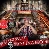 Bub cheeze Project Motivation by C.N.T. Music Group C.N.T. Mafia