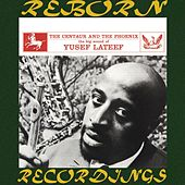 The Centaur and the Phoenix (HD Remastered) de Yusef Lateef