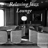 Relaxing Jazz Lounge – Piano Lounge, Calming Instrumentla Sounds, Piano Music by Relaxing Piano Music