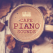 Cafe Piano Sounds – Paris Ambience, Cafe Music, Smooth Jazz, Easy Listening Instrumental Music von Peaceful Piano