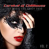 Carnival of Chill & Deephouse: Top Music for Crazy Days. Vol, 2 by Various Artists