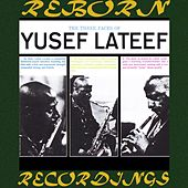The Three Faces of Yusef Lateef (HD Remastered) di Yusef Lateef