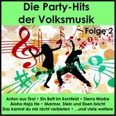 Die Party-Hits der Volksmusik, Folge 2 von Various Artists