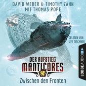 Zwischen den Fronten - Der Aufstieg Manticores - Manticore-Reihe 2 (Ungekürzt) von David Weber