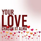 Your Love (feat. Alma) by Chacon