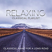 Relaxing Classical Playlist: Classical Piano for a Long Road von Various Artists