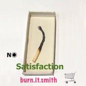 Satisfaction de Burn It Smith
