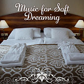 Music for Soft Dreaming – Sleeping Time, Sweet Dreams, New Age Relaxation von Soothing Sounds