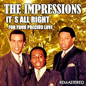 It's All Right & For Your Precious Love (Remastered) de The Impressions