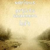 Shakeem Left by Various Artists