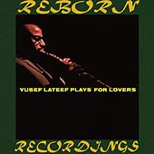 Yusef Lateef Plays for Lovers (HD Remastered) von Yusef Lateef