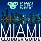 Miami Music Week 2019 WMC Winter Music Conferences (Miami Clubber Guide into the Best New EDM, Trap, Atm Future Bass, Dirty House & Progressive Trance) by Various Artists