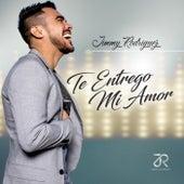 Te Entrego Mi Amor de Jimmy Rodriguez