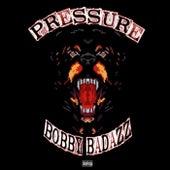 Pressure by Bobby Badazz