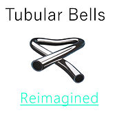 Tubular Bells Reimagined de Tectonical Records