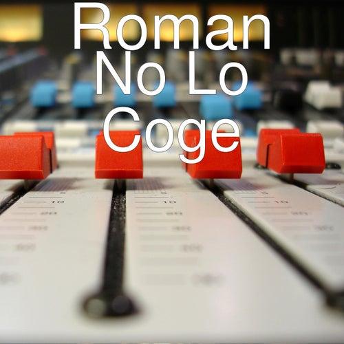 No Lo Coge de Roman