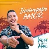 Inesperado Amor by Vista pro Mar
