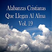 Alabanzas Cristianas Que Llegan al Alma, Vol. 19 de Various Artists