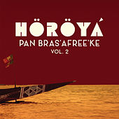 Pan Bras'afree'ke, Vol. 2 de Höröyá