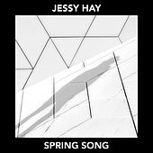 Spring Song by Jessy Hay