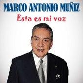 Esta Es Mi Voz de Marco Antonio Muñiz