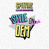Style On Dem di Spitfire