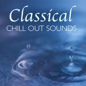 Classical Chill Out Sounds de Various Artists