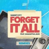 Forget It All (Remixes) de Sunset City!