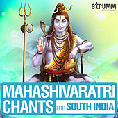 Mahashivaratri Chants for South India by Various Artists
