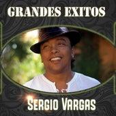Grandes Exitos by Sergio Vargas