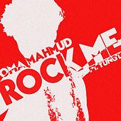 Rock Me by Oma Mahmud