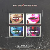 Never Me by King Jan