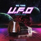 U.F.O. Unique. Fly. Original by Big Tone