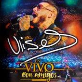 En Vivo Con Amigos by Ulises Bueno